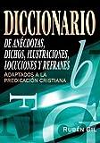 DICCIONARIO de ANECDOTAS, DICHOS, ilustraciones, LOCUCIONES Y REFRANES, Ruben Gil, 848267465X