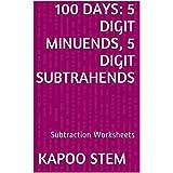 100 Subtraction Worksheets with 5-Digit Minuends, 5-Digit Subtrahends: Math Practice Workbook (100 Days Math Subtraction Series 15)