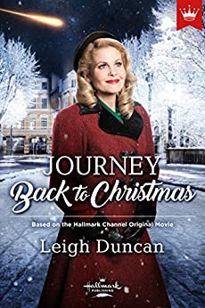 Journey Back to Christmas: Based on the Hallmark Channel Original Movie by [Duncan, Leigh]