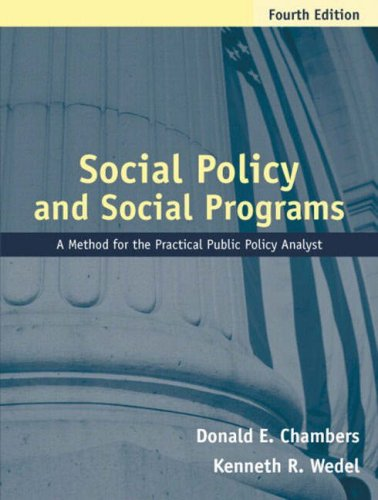 Social Policy and Social Programs: A Method for the Practical Public Policy Analyst (4th Edition) (Social Welfare Policy And Social Programs 4th Edition)