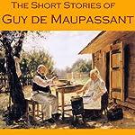The Short Stories of Guy de Maupassant | Guy de Maupassant