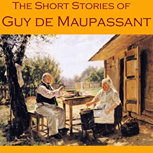 The Short Stories of Guy de Maupassant Audiobook