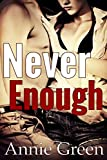 Never Enough: A New Adult Romance (Never Say Never Book 1)