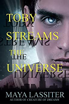 Toby Streams the Universe by [Lassiter, Maya]