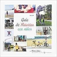 Guía de Asturias con niños: Amazon.es: MARÍA CAÑAL GARCÍA ...