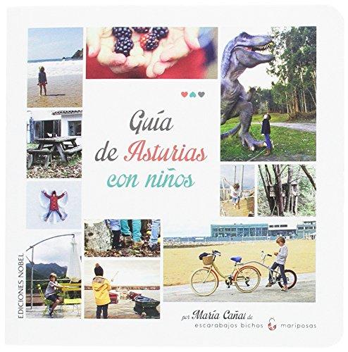 Guía de Asturias con niños: Amazon.es: CAÑAL GARCÍA , MARÍA: Libros