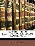 J G Von Herder's Sämmtliche Werke, Johann Gottfried Herder, 1142230260