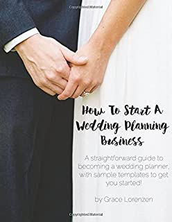 how to start a wedding planning business a straightforward guide to becoming a wedding planner
