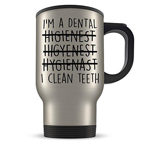 Dental Hygienist Travel Mug - Funny Dentistry Gift for Men and Women - Great for Student Graduation or Profession - Best Dental Hygiene Gag Traveler Coffee Cup Idea