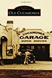 Old Cucamonga (Images of America)