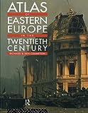 Atlas of Eastern Europe in the Twentieth Century, Crampton, Richard J. and Crampton, Ben, 0415164613