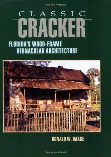 - Classic Cracker: Florida's Wood-Frame Vernacular Architecture