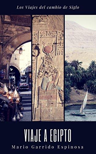 Los viajes del cambio de siglo (1). Egipto: Crónicas, diarios y