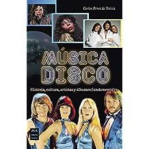 Música disco: Historia, cultura, artistas y álbumes fundamentales (Guías del Rock & Roll)