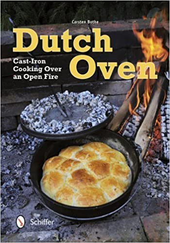 Book Dutch Oven: Cast-Iron Cooking over an Open Fire by Carsten Bothe (2013)