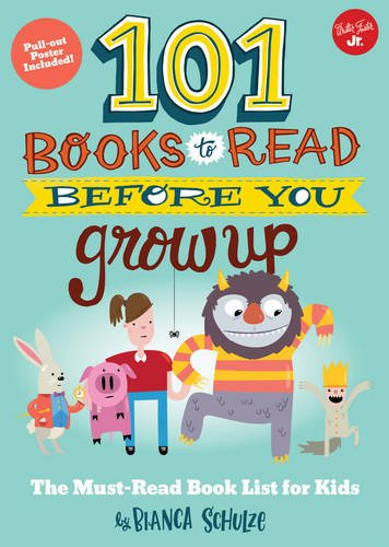 101 Books to Read Before You Grow Up: The must-read book list for kids (101 series for Kids)