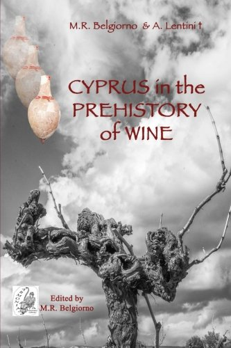 Cyprus in the prehistory of wine: Archaeology, Legends and Archaeometry on a symbol of God