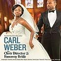The Choir Director 2: Runaway Bride Audiobook by Carl Weber Narrated by Nicole Lewis, Leo Coltrane, Jennifer Kidwell, Amuche, Marc Damon Johnson, Patricia R Floyd