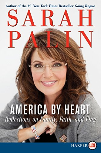 America by Heart: Reflections on Family, Faith, and Flag by Sarah Palin
