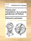 Poems and Translations, by a Young Gentleman of Oxford, Edmund Lechmere, 1170558801