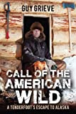 Call of the American Wild, Guy Grieve, 1616088206