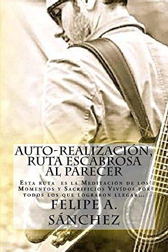 Auto-Realización: Ruta Escabrosa al Parecer (Spanish Edition)