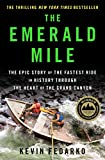 Front cover for the book The Emerald Mile: The Epic Story of the Fastest Ride in History Though the Heart of the Grand Canyon by Kevin Fedarko