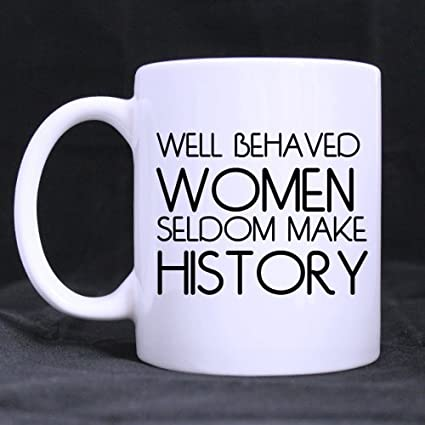 faverling new yearchristmas day woman gifts humorous saying well behaved women seldom make history