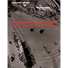 Aleksandr Rodchenko: The New Moscow: Photographs from the L. and G. Tatunz Collection by Margarita Tupitsyn (2001-03-04)