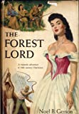 img - for Gerson, Noel B. (1913-1988): THE FOREST LORD, A Romantic Adventure of 18th Century Charleston book / textbook / text book