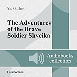 Pohozhdeniya bravogo soldata Shveyka [The Good Soldier Svejk and His Fortunes in the World War]