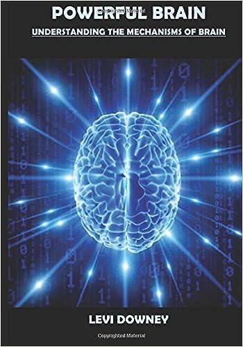 Understanding Brain Mechanisms Of >> Powerful Brain Understanding The Mechanisms Of Brain Levi Downey