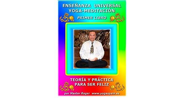 MASTER ROGER - LIBRO DE ENSEÑANZA UNIVERSAL YOGA-MEDITACIÓN ...