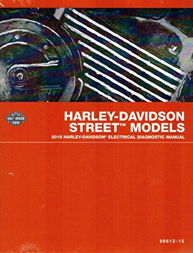 2015 Harley-Davidson Street Models Electrical Diagnostic Shop Repair Workshop Factory Dealer Manual, Part Number 99612-15 (Custom Motorcycle Wiring)