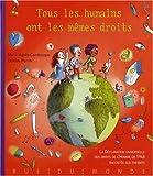Tous les humains ont les mêmes droits : La Déclaration universelle des droits de l'Homme de 1948 racontée aux enfants