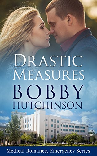 (Drastic Measures: Medical Romance Emergency Series)