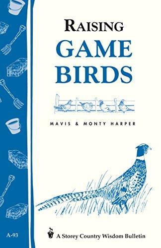 Raising Game Birds: Storey's Country Wisdom Bulletin A-93 (Garden Way Publishing's Country Wisdom Bulletins, Raising Animals Series, No A-93)