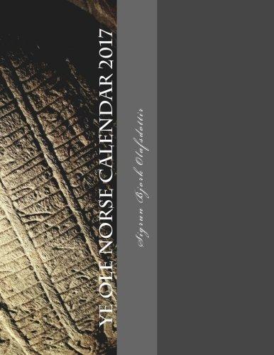 Ye Ole Norse Calendar 2017: A Viking Period Calendar]()