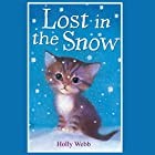 Lost in the Snow Audiobook by Holly Webb Narrated by Phyllida Nash