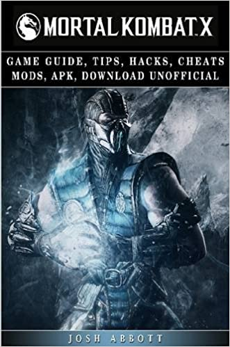 Buy Mortal Kombat X Game Guide, Tips, Hacks, Cheats Mods