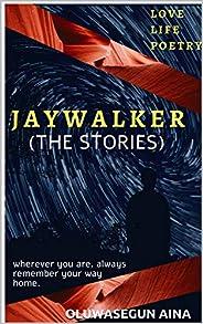 JAYWALKER (THE STORIES)