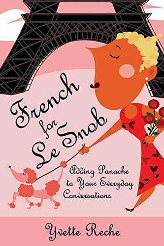 French for Le Snob: Adding Panache to Your Everyday Conversations ebook
