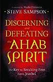 Discerning and Defeating the Ahab Spirit, Steve Sampson, 080079494X