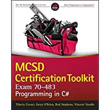 MCSD Certification Toolkit (Exam 70-483): Programming in C# by Tiberiu Covaci (2013-05-13)