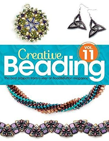 Creative Beading Vol. 11: The best projects from a year of Bead&Button magazine - Bead Craft Ideas