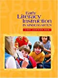 Early Literacy Instruction in Kindergarten, Rog, Lori Jamison, 0872071693