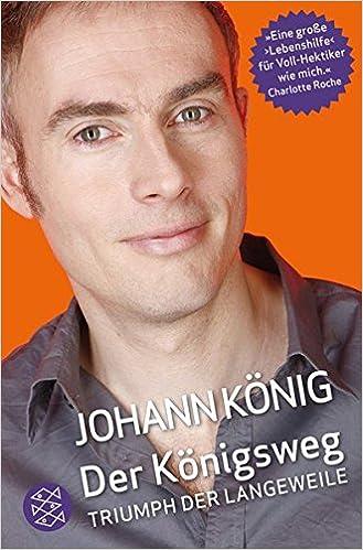 Der Königsweg: Triumph der Langeweile [Audiobook] (Audio CD)  von Johann König (Autor)|