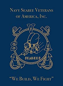Navy Seabee Veterans of America, Inc.: We Build, We Fight from Turner