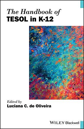 The Handbook of TESOL in K-12 (Blackwell Handbooks in Linguistics) ()