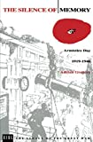 The Silence of Memory: Armistice Day, 1919-1946 (The Legacy of the Great War)